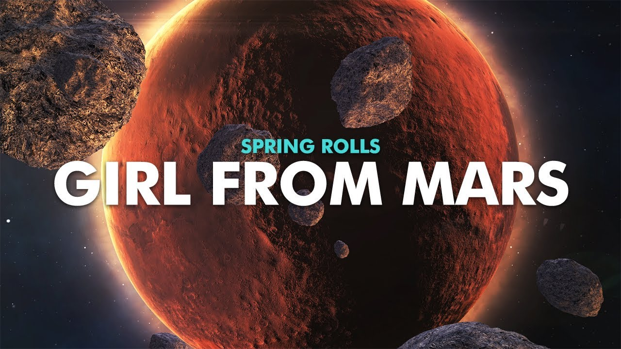 Spring Rolls - Girl from Mars (Official Lyric Video)