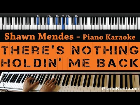 Shawn Mendes -There's Nothing Holdin' Me Back - Piano Karaoke / Sing Along / Cover With Lyrics