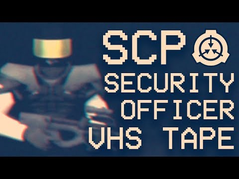 SCP Foundation Security Officer VHS Tape (lolFoundation)