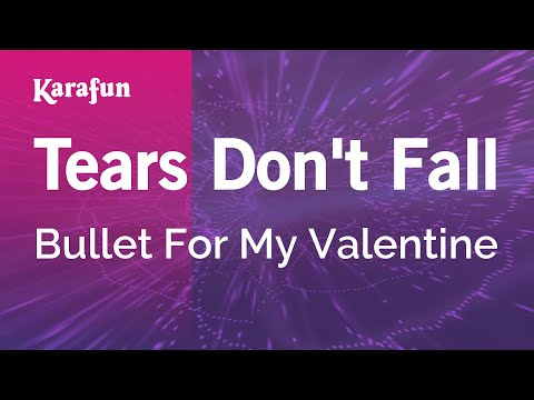 Karaoke Tears Don't Fall - Bullet For My Valentine *