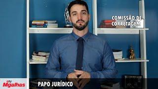 Papo Jurídico - Comissão de corretagem