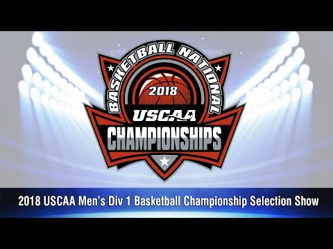 2018 USCAA Men's Division 1 Basketball National Championship Selection Show