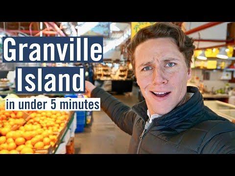 Granville Island In Under 5 Minutes - Vancouver Canada