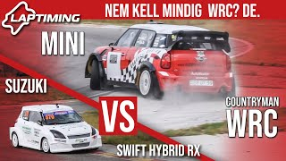 Nem kell mindig WRC? De! - Mini Countryman WRC vs. Suzuki Swift Hybrid RX (Laptiming ep.167)