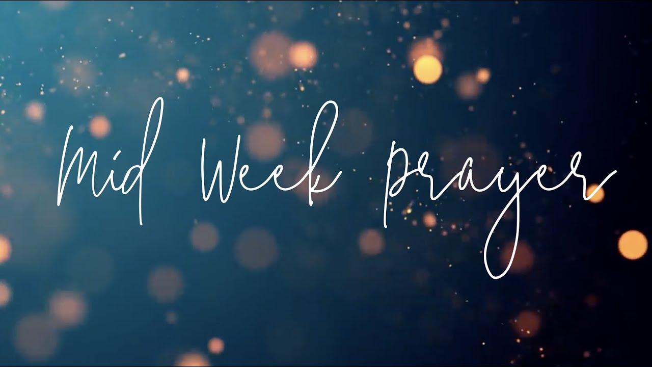 Mid Week Prayer | 14 April 2021
