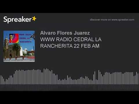 WWW RADIO CEDRAL LA RANCHERITA 22 FEB AM (part 4 of 16)