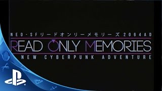 Read Only Memories - Announcement Trailer   PS4 and PS Vita