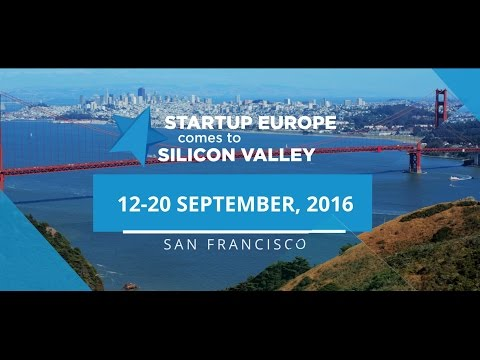 Startup Europe Comes To Silicon Valley - SEC2SV 2016