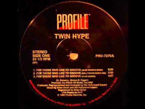 Twin Hype   For Those Who Like To Groove (Hollywood Sweat Mix)