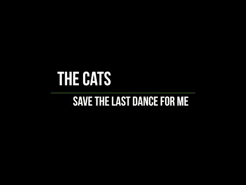 the-cats---save-the-last-dance-for-me-(lyrics)