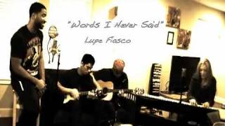 Words I Never Said - Lupe Fiasco (Cover By Kristen Seifert/J.Jury/Travis Stine/Alex Taimanao)