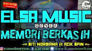 SITI NORIDANA ft ACIK SPIN MEMORI BERKASIH ELSA MUSIC COVER