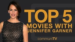 TOP 5: Jennifer Garner Movies