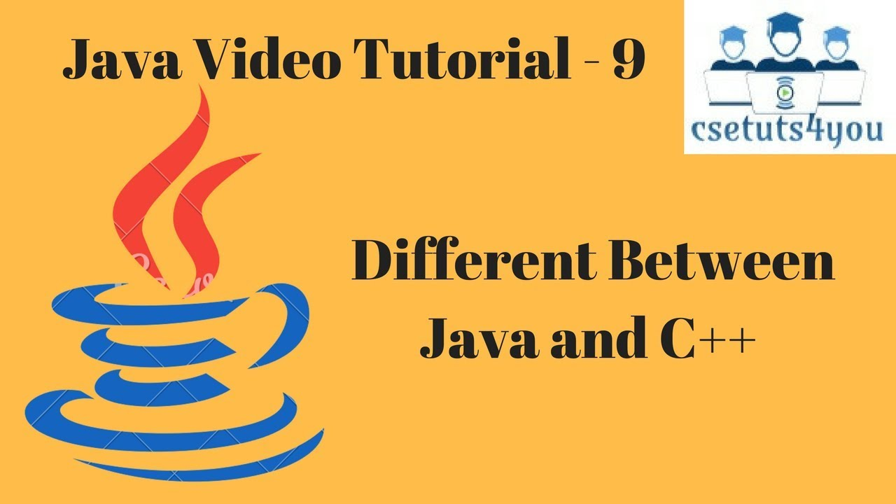 Java Video Tutorial 9 Difference between java and c++