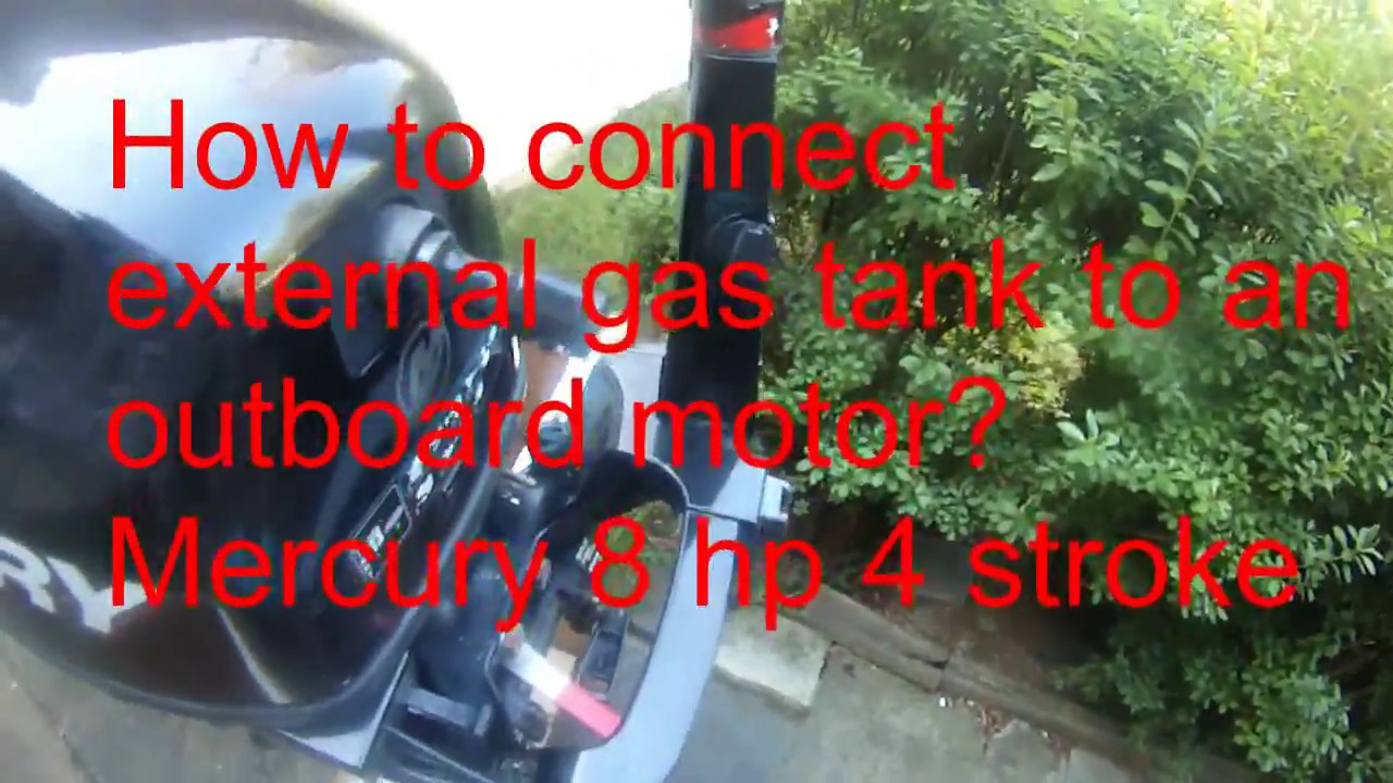 how to connect external gas tank to an outboard? 2011 Mercury 8 hp 4 stroke
