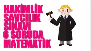 HAKİMLİK SAVCILIK SINAVI 6 SORUDA MATEMATİK