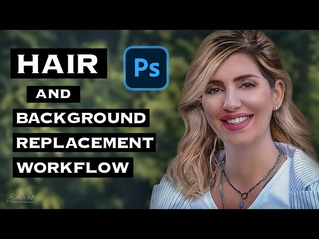 Hair & Background Replacement in Photoshop Workflow | Estee White Photography