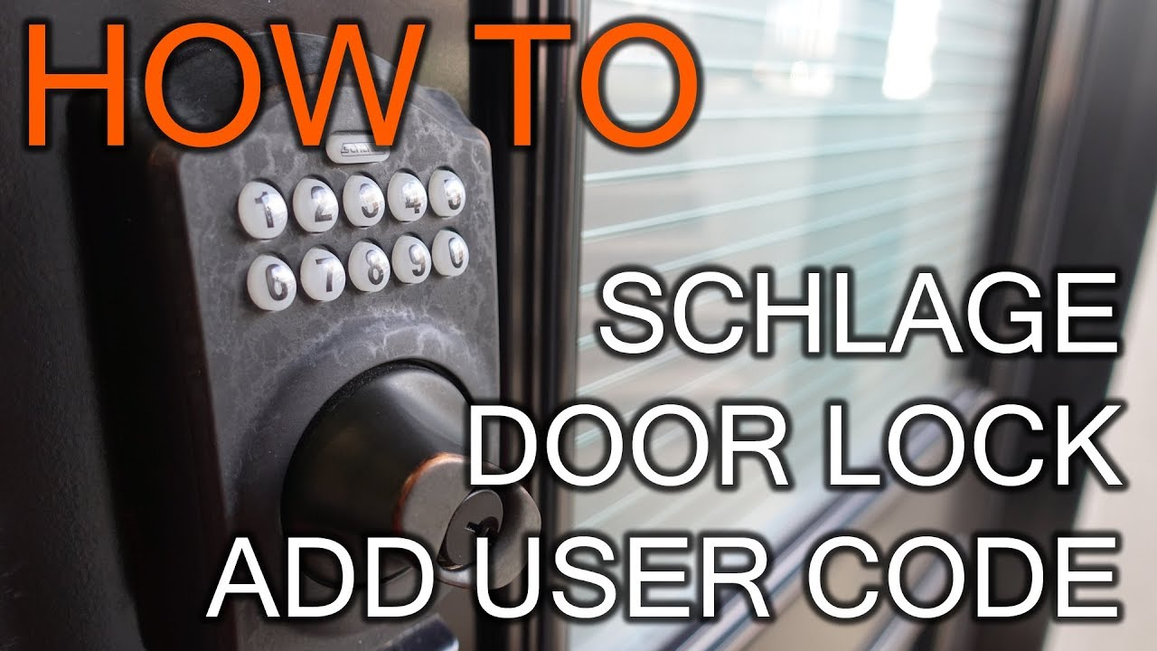 How To Add User Code On Schlage Door Lock Youtube