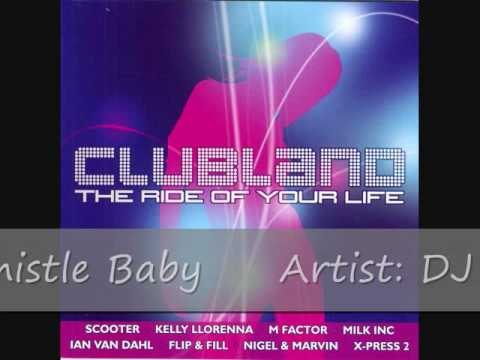 Clubland (2002) Cd 2 - Track 7 - DJ Aligator Project - The Whistle Song (Blow My Whistle Baby)