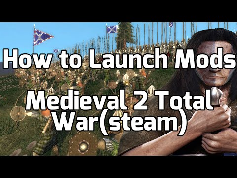 How to Launch Mods for Medieval 2 Total War(Steam)