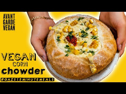 EASY VEGAN CORN CHOWDER #Gazs15MinuteMeals