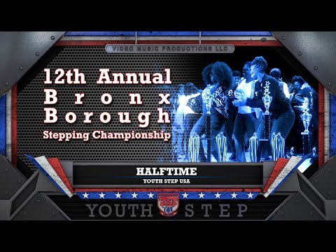 HALFTIME - 12th Annual Youth Step USA Bronx Borough Championship