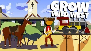 Building Trains and Developing and Old West City! - Grow: Wild West Gameplay