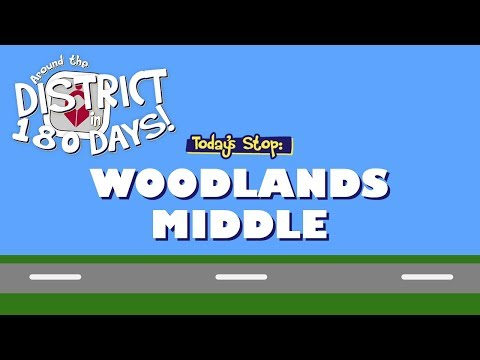 Around the District in 180 Days: Woodlands Middle School