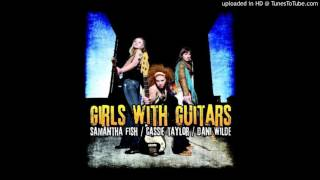 Samantha Fish, Cassie Taylor, Dani Wilde - Are You Ready