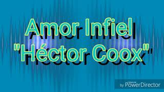 Amor infiel- Héctor Coox