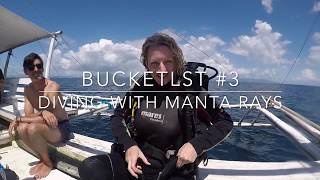 Bucketlist #3 - Diving with Manta Rays