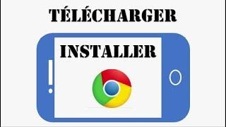 Comment installer et télécharger Google Chrome gratuit