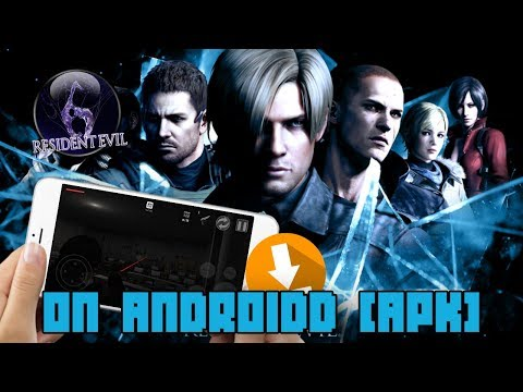 How To Download Resident Evil 6 For Android | OFFLINE | 2018