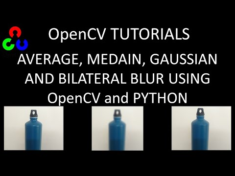 Average, Median, Gaussian and Bilateral Blurring and Smoothing using OpenCv  and Python