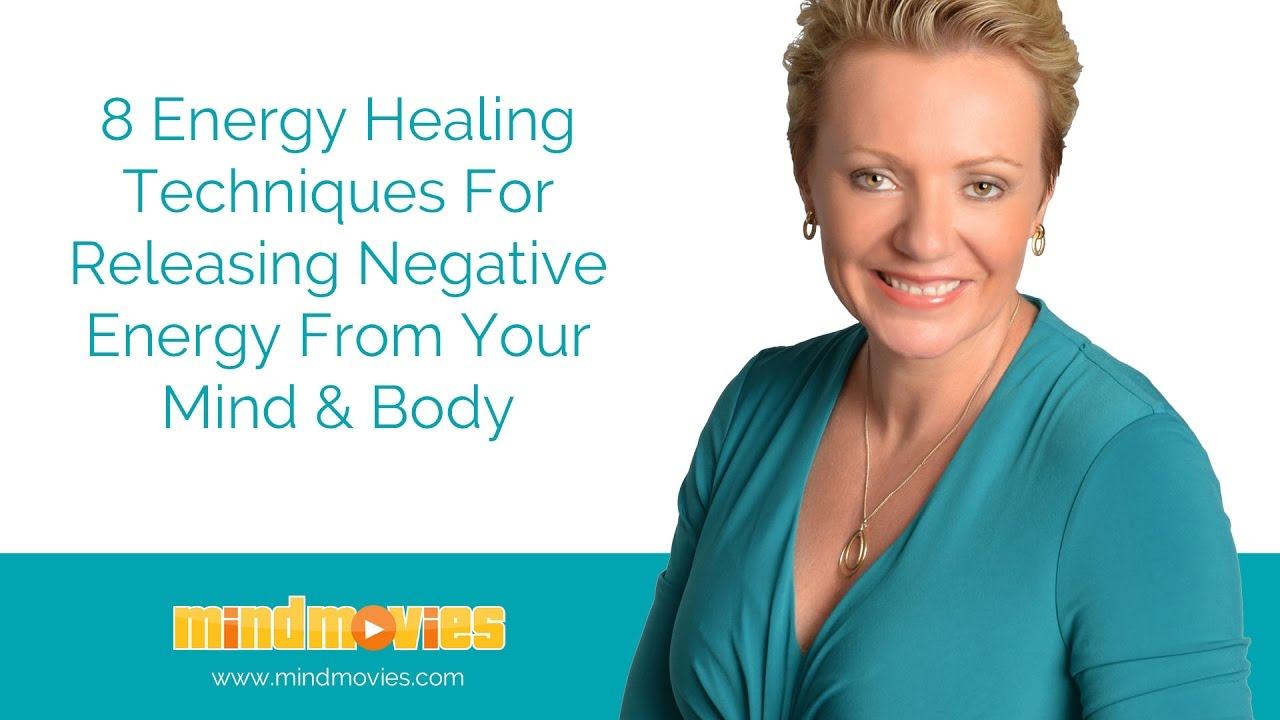8 Energy Healing Techniques For Releasing Negative Energy