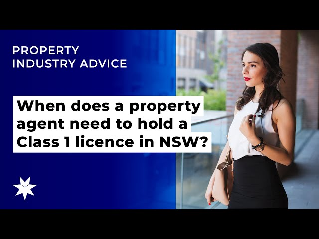 When does a property agent need to hold a Class 1 licence in NSW?