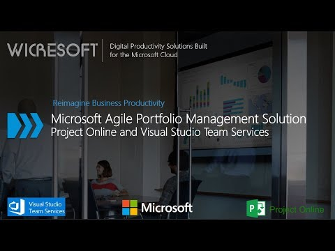 Microsoft Agile Portfolio Management Solution - Project Online and VSTS