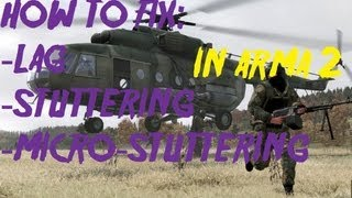 How to fix lag/stuttering/micro-stuttering in ARMA 2 (HQ 1080p)