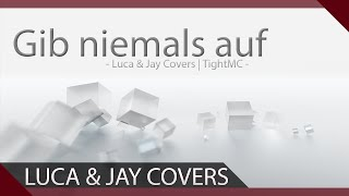 "Luca - ""Gib niemals auf"" (Feat. TightMC) (Eigener Song!)"