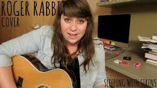 Roger Rabbit - Sleeping With Sirens (Cover!)