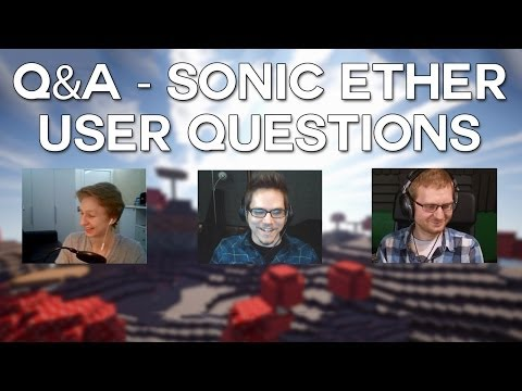 Q&A with Sonic Ether [Part 2: User Questions]