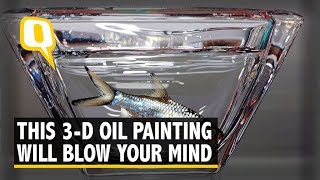 3 D Oil Painting or Real Fish? Watch And Tell | The Quint