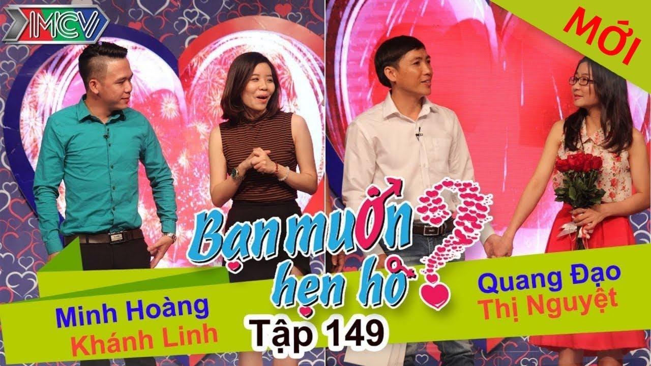 BẠN MUỐN HẸN HÒ #149 UNCUT | Minh Hoàng – Khánh Linh | Quang Đạo – Nguyễn Nguyệt | 130316 💖