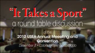 """""""It Takes A Sport"""" A Round Table Discussion"""