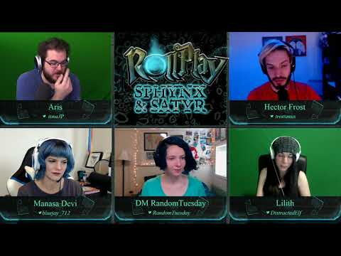 RollPlay - Sphynx & Satyr One Shot - Part 1