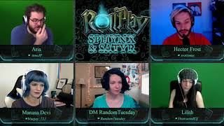 RollPlay - Sphynx & Satyr One Shot - Part 1