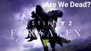 """""""Are we Dead?"""" Destiny 2:Forsaken (PS4 Game play)"""