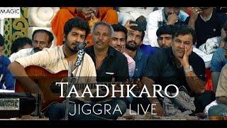 Taadhkaro - Jigrra Live With Kirtidan Gadhavi