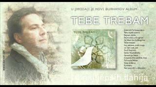 Burhan Šaban 2011- Tebe trebam