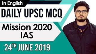 Download Mission UPSC 2020 - 24 June 2019 Daily Current Affairs MCQs In English for UPSC  IAS State PCS  2020 Mp3 and Videos